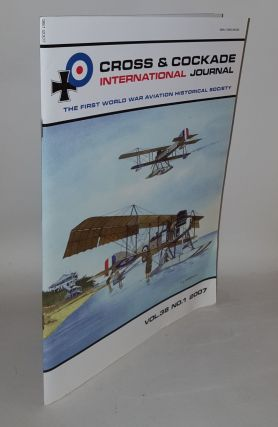 CROSS AND COCKADE INTERNATIONAL JOURNAL Vol. 38 No.1 2007 The First World War Aviation Historical...