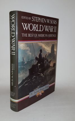 WORLD WAR II The Best of American Heritage. SEARS Stephen W