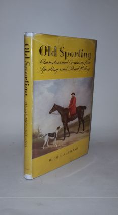 OLD SPORTING Characters and Occasions from Sporting and Road History. McCAUSLAND Hugh