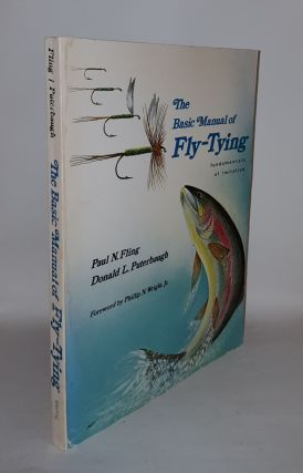 BASIC MANUAL OF FLY TYING Fundamentals of Imitation. PUTERBAUGH Donald L. FLING Paul N