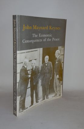 THE ECONOMIC CONSEQUENCES OF THE PEACE The Collected Writings of John Maynard Keynes Volume II....