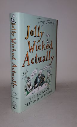 JOLLY WICKED ACTUALLY The 100 Words That Make Us English. THORNE Tony