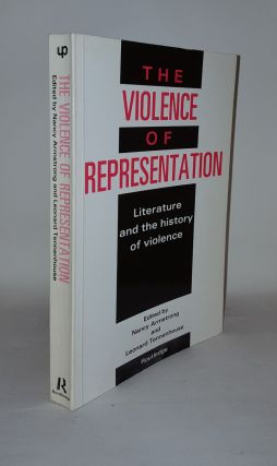 THE VIOLENCE OF REPRESENTATION Literature and the History of Violence Essays in Literature and...