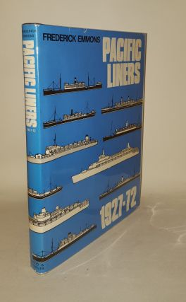 PACIFIC LINERS 1927-72. EMMONS Frederick