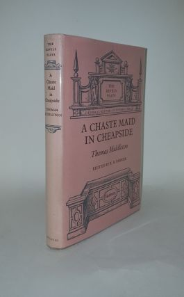 A CHASTE MAID IN CHEAPSIDE. PARKER R. B. MIDDLETON Thomas, Ed