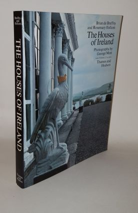 THE HOUSES OF IRELAND Domestic Architecture from the Mediaeval Castle to the Edwardian Villa....