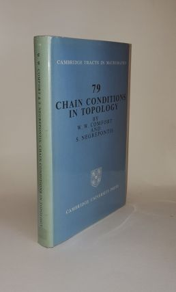 CHAIN CONDITIONS IN TOPOLOGY Cambridge Tracts in Mathematics 79. NEGREPONTIS S. COMFORT W. W