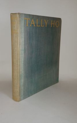 TALLY HO The Story Of An Irish Hunter. EDWARDS Lionel CHARLTON Moyra