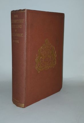 A HISTORY OF THE HEREDITARY SHERIFFS OF GALLOWAY With Contemporary Anecdotes Traditions and...