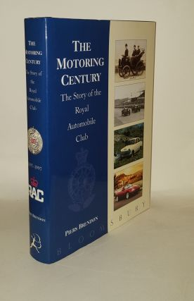 THE MOTORING CENTURY The Story of the Royal Automobile Club. BRENDON Piers