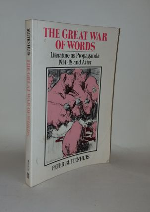 THE GREAT WAR OF WORDS Literature as Propaganda 1914-18 and After. BUITENHUIS Peter