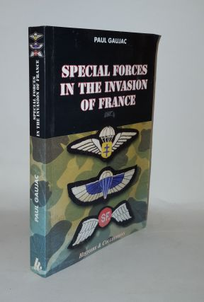 SPECIAL FORCES IN THE INVASION OF FRANCE. LERT Janice GAUJAC Paul