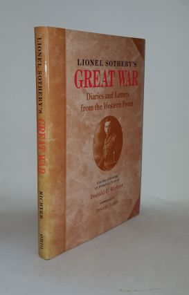 LIONEL SOTHEBY'S GREAT WAR Diaries and Letters from the Western Front. RICHTER Donald C. SOTHEBY...