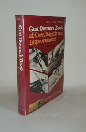 GUN OWNER'S BOOK OF CARE REPAIR AND IMPROVEMENT. DUNLAP Roy