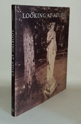 LOOKING AT ATGET With an Essay on the Photographic Materials. PRICE Beth A. BARBERIE Peter,...