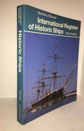 INTERNATIONAL REGISTER OF HISTORIC SHIPS Second Edition. BROUWER Norman J