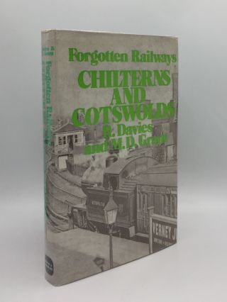 FORGOTTEN RAILWAYS Chiltern and Cotswold. GRANT M. D. DAVIES R