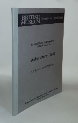ASHMUNEIN 1984 British Museum Expedition to Middle Egypt Occasional Paper 61. SPENCER A. J....
