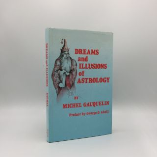 DREAMS AND ILLUSIONS OF ASTROLOGY. GAUQUELIN Paul