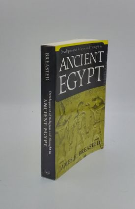 DEVELOPMENT OF RELIGION AND THOUGHT IN ANCIENT EGYPT. BREASTED James H