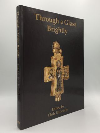 THROUGH A GLASS BRIGHTLY Studies in Byzantine and Medieval Art and Archaeology Presented to David...