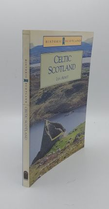 CELTIC SCOTLAND. ARMIT Ian