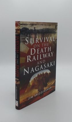 SURVIVAL ON THE DEATH RAILWAY AND NAGASAKI. BRIGGINSHAW Jim