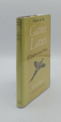 NOTES ON THE GAME LAWS OF ENGLAND AND WALES. WOODMAN OF THE SHOOTING TIMES