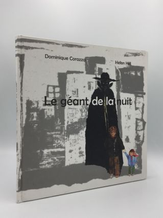 LE GEANT DE LE NUIT. HILL Helen CORAZZA Dominique