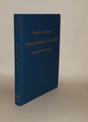GREATER BRITAIN 1516-1776 Essays in Atlantic History (Variorum Collected Studies). ARMITAGE David