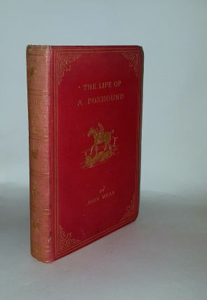 THE LIFE OF A FOXHOUND. LEECH John MILLS John