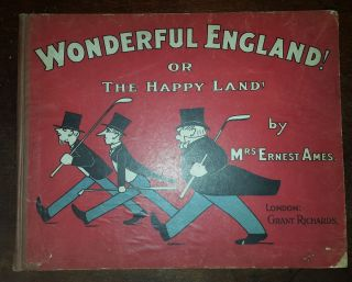 WONDERFUL ENGLAND Or the Happy Land. AMES Mrs Ernest