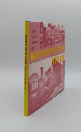 THE LATER YEARS OF METROPOLITAN STEAM. CASSERLEY H. C