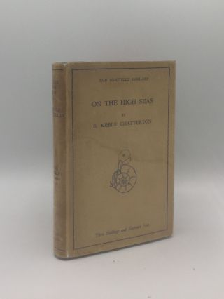 ON THE HIGH SEAS [The Nautilus Library]. CHATTERTON E. Keble