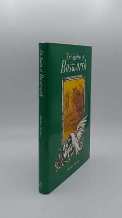 THE BATTLE OF BOSWORTH. BENNETT Michael