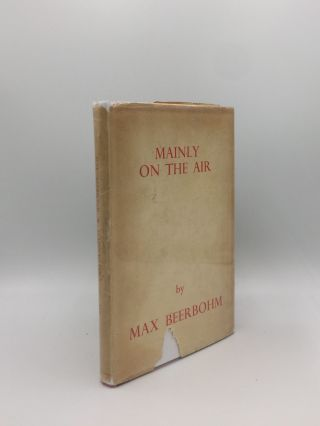 MAINLY ON THE AIR. BEERBOHM Max