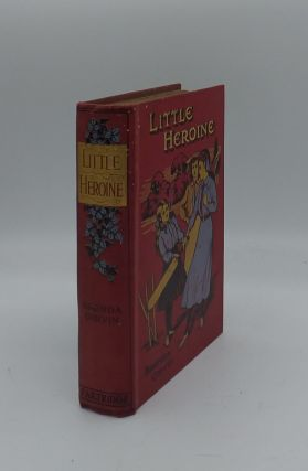 LITTLE HEROINE The Story of a Lost Medal. GIRVIN Brenda