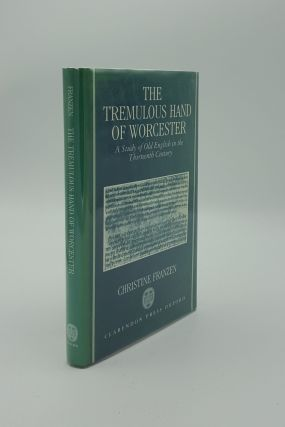 THE TREMULOUS HAND OF WORCESTER A Study of Old English in the Thirteenth Century (Oxford English...