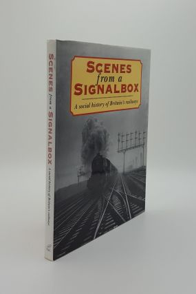 SCENES FROM A SIGNALBOX A Social History of Britain's Railways. David, Charles