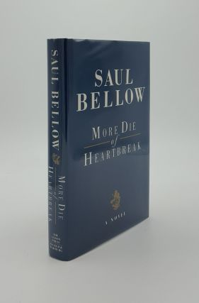 MORE DIE OF HEARTBREAK. BELLOW Saul
