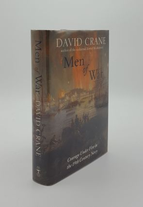 MEN OF WAR Courage under Fire in the Nineteenth-Century Navy. CRANE David