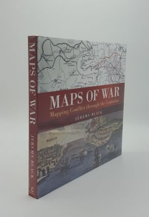 MAPS OF WAR Mapping Conflict Through The Centuries. BLACK Jeremy