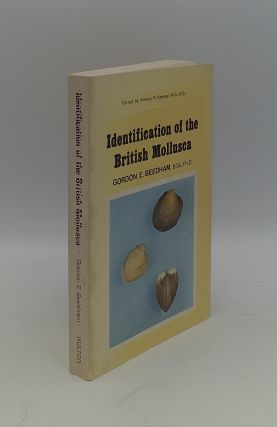 IDENTIFICATION OF THE BRITISH MOLLUSCA. BEEDHAM Gordon E
