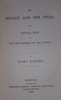 THE POCKET AND THE STUD Or Practical Hints on the Management of the Stable.