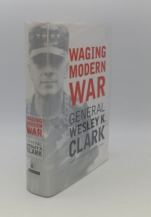 WAGING MODERN WAR Bosnia Kosovo and the Future of Combat. CLARK Wesley K