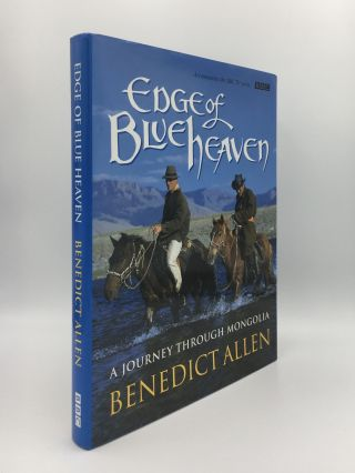 EDGE OF BLUE HEAVEN Journey Through Mongolia. ALLEN Benedict