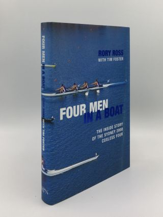 FOUR MEN IN A BOAT The Inside Story of the Sydney 2000 Coxless Four. FOSTER Tim ROSS Rory