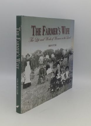 THE FARMER'S WIFE The Life and Work of Women on the Land. BUTLER Simon