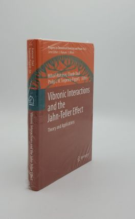 VIBRONIC INTERACTIONS AND THE JAHN-TELLER EFFECT Theory and Applications (Progress in Theoretical...