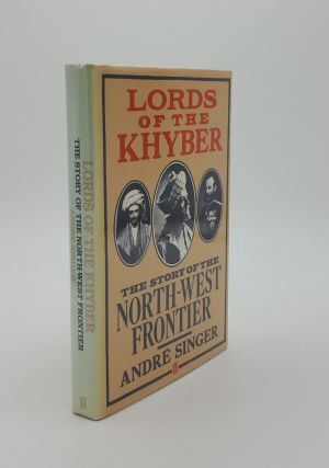 LORDS OF THE KHYBER Story of the North-West Frontier. SINGER Andre